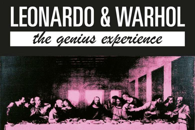 Leonardo & Warhol, The Genius Experience
